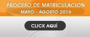 Proceso matriculación Mayo - Agosto 2016
