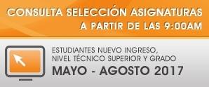 Consulta Selección Asignaturas Nuevo Ingreso, Nivel Técnico Superior y Grado, Mayo-Agosto 2017