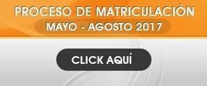 Proceso de Matriculación, Mayo - Agosto 2017