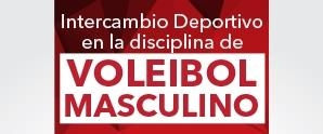 Intercambio deportivo en la disciplina Voleibol Masculino
