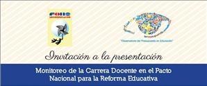 Monitoreo de la Carrera Docente en el Pacto Nacional para la Reforma Educativa