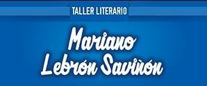 Taller literario Mariano Lebron Saviñon